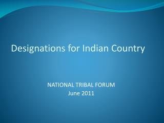 Designations for Indian Country