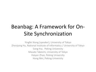 Beanbag: A Framework for On-Site Synchronization