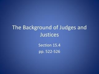 The Background of Judges and Justices