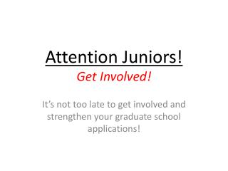 Attention Juniors! Get Involved!