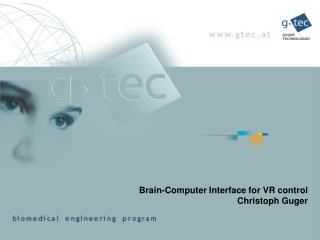 Brain-Computer Interface for VR control Christoph Guger