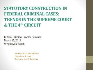Professor Sara Sun Beale Duke Law School Durham, North Carolina