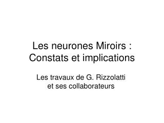Les neurones Miroirs : Constats et implications