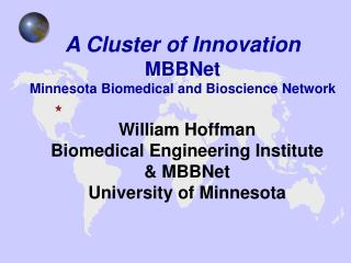 William Hoffman Biomedical Engineering Institute  & MBBNet University of Minnesota