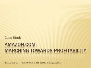 Amazon:  Marching Towards Profitability