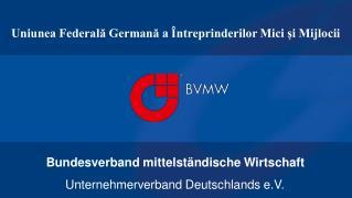 Uniunea  Federal ă German ă  a  Î ntreprinderilor Mici ș i  Mijlocii