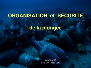 ORGANISATION  et  SECURITE de la plongée