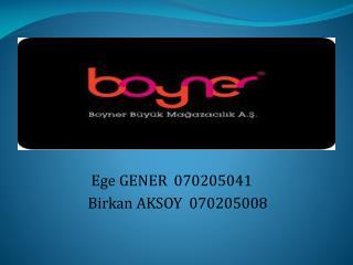 Ege GENER  070205041  Birkan AKSOY  070205008