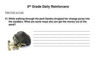 5 th  Grade Daily Reinforcers TEK 5.5C & 5.2A