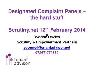 Designated Complaint Panels – the hard stuff Scrutiny  12 th  February 2014