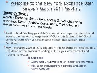 Welcome to the New York Exchange User Group's March 2011 Meeting