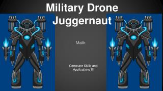 Military Drone  Juggernaut