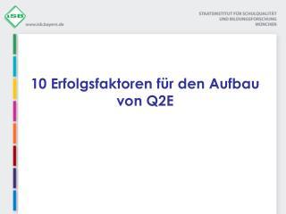 10 Erfolgsfaktoren für den Aufbau von Q2E