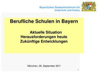 Berufliche Schulen in Bayern Aktuelle Situation  Herausforderungen heute Zukünftige Entwicklungen