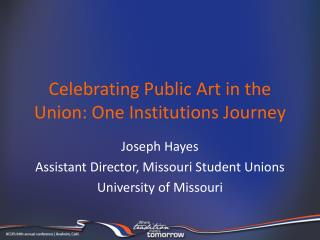 Celebrating Public Art in the Union: One Institutions Journey
