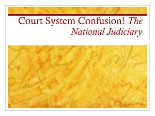 Court System Confusion!  The National Judiciary