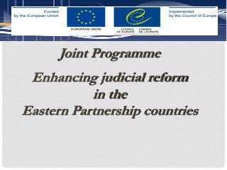 Joint Programme Enhancing judicial reform  in the  Eastern Partnership countries