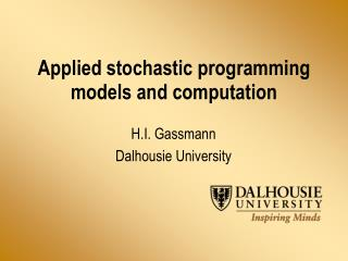 Applied stochastic programming  models and computation