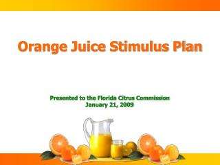 Orange Juice Stimulus Plan
