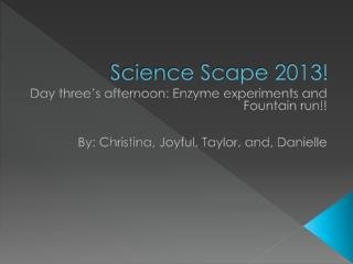 Science Scape 2013!