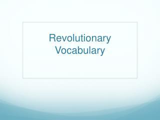 Revolutionary Vocabulary