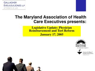 The Maryland Association of Health Care Executives presents:
