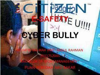 E-SAFETY CYBER BULLY
