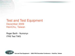 Test and Test Equipment  December 2009 HsinChu, Taiwan