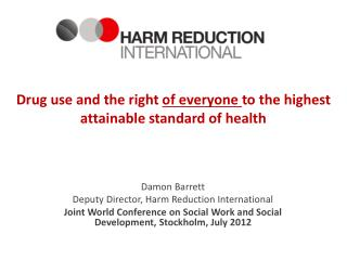 Drug use and the right  of everyone  to the highest attainable standard of health