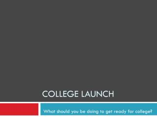 COLLEGE LAUNCH