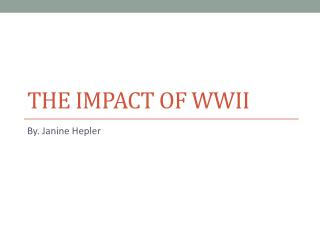 The impact of  wwii