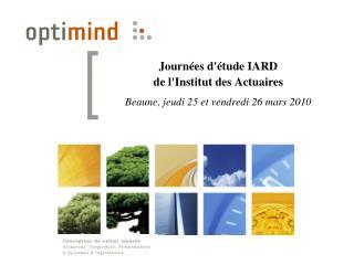 Journées d'étude IARD de l'Institut des Actuaires Beaune, jeudi 25 et vendredi 26 mars 2010