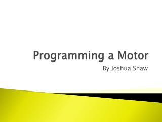 Programming  a Motor