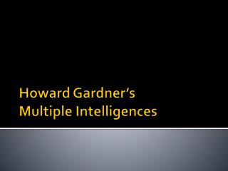 Howard Gardner�s  Multiple Intelligences