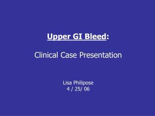 Upper GI Bleed : Clinical Case Presentation