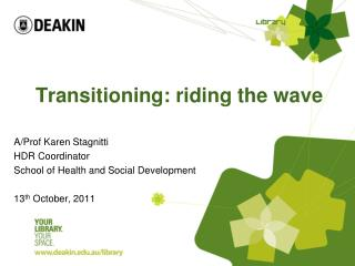 Transitioning: riding the wave