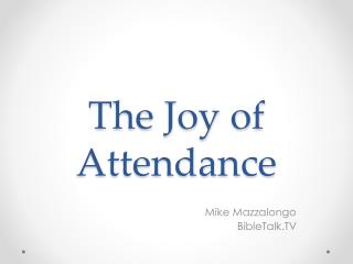 The Joy of Attendance