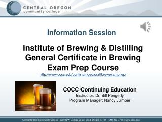 COCC  Continuing Education Instructor: Dr. Bill  Pengelly Program Manager: Nancy Jumper