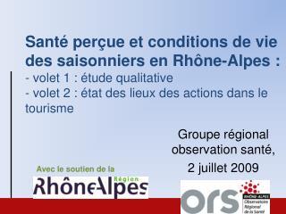 Groupe régional observation santé, 2 juillet 2009