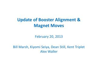 Update of Booster Alignment & Magnet Moves  February 20, 2013