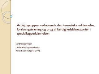 Sundhedsstyrelsen Uddannelse og autorisation Randi  Beier-Holgersen , PKL