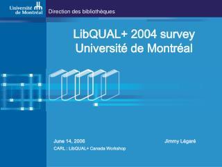 LibQUAL+ 2004 survey Université de Montréal