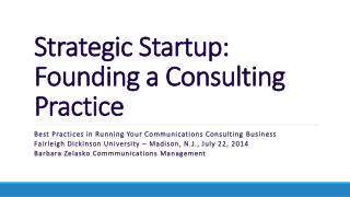 Strategic Startup:  Founding a Consulting Practice
