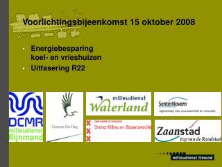Voorlichtingsbijeenkomst 15 oktober 2008