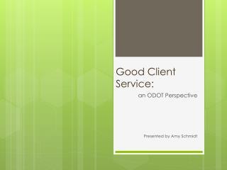 Good Client Service: