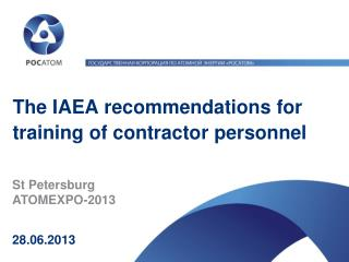 The  IAEA  recommendations for training of contractor personnel