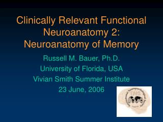 Clinically Relevant Functional Neuroanatomy 2:  Neuroanatomy of Memory