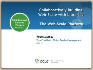 Collaboratively Building Web-Scale with Libraries  The Web-Scale Platform