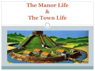 The Manor Life  &  The Town Life