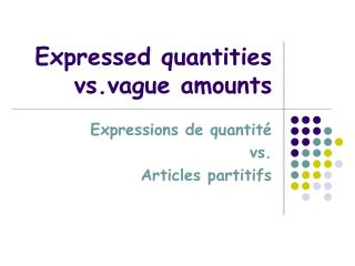 Expressed quantities vs.vague amounts